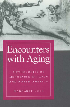 Cover image for Encounters with aging: mythologies of menopause in Japan and North America