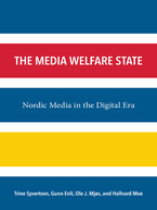 Cover image for The Media Welfare State: Nordic Media in the Digital Era