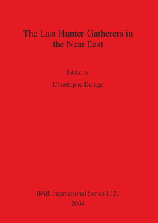 Cover image for The Last Hunter-Gatherers in the Near East