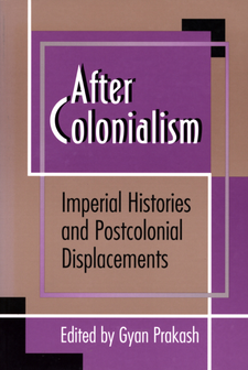 Cover image for After colonialism: imperial histories and postcolonial displacements