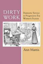 Cover image for Dirty Work: Domestic Service in Progressive-Era Women's Fiction