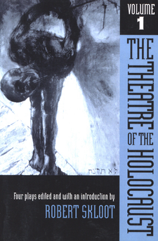 Cover image for The theatre of the Holocaust ..., Vol. 1