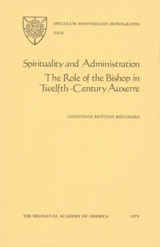 Cover image for Spirituality and administration: the role of the bishop in twelfth-century Auxerre