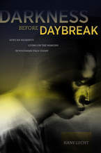 Cover image for Darkness before daybreak: African migrants living on the margins in southern Italy today