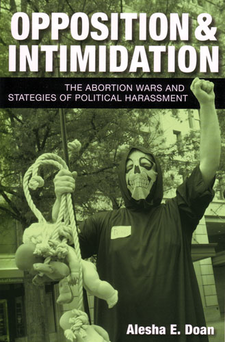 Cover image for Opposition and Intimidation: The Abortion Wars and Strategies of Political Harassment