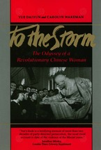 Cover image for To the storm: the odyssey of a revolutionary Chinese woman