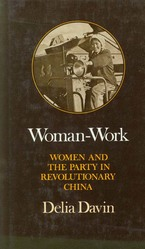 Cover image for Woman-work: women and the party in revolutionary China