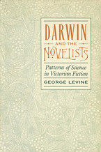 Cover image for Darwin and the novelists: patterns of science in Victorian fiction