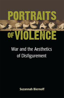 Cover image for Portraits of Violence: War and the Aesthetics of Disfigurement