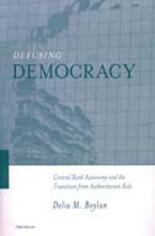 Cover image for Defusing Democracy: Central Bank Autonomy and the Transition from Authoritarian Rule