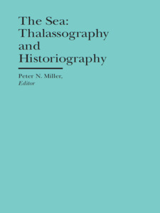 Cover image for The Sea: Thalassography and Historiography