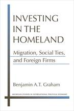 Cover image for Investing in the Homeland: Migration, Social Ties, and Foreign Firms