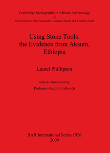 Cover image for Using Stone Tools: the Evidence from Aksum, Ethiopia