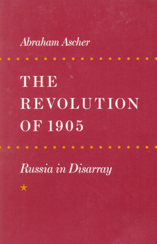 Cover image for The Revolution of 1905: Russia in Disarray, Vol. 1