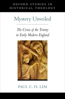 Cover image for Mystery unveiled: the crisis of the Trinity in early modern England