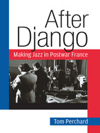 Cover image for After Django: Making Jazz in Postwar France