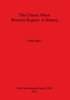 Cover image for The Classic Maya Western Region: A History