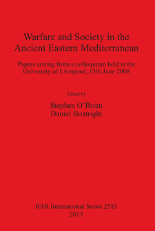 Cover image for Warfare and Society in the Ancient Eastern Mediterranean: Papers arising from a colloquium held at the University of Liverpool 13th June 2008