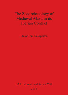 Cover image for The Zooarchaeology of Medieval Alava in its Iberian Context