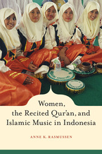 Cover image for Women, the recited Qur'an, and Islamic music in Indonesia