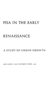 Cover image for Pisa in the early Renaissance: a study of urban growth