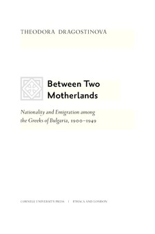 Cover image for Between two motherlands: nationality and emigration among the Greeks of Bulgaria, 1900-1949