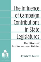 Cover image for The influence of campaign contributions in state legislatures: the effects of institutions and politics