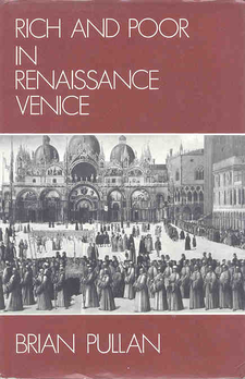 Cover image for Rich and poor in renaissance Venice: the social institutions of a Catholic state, to 1620