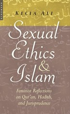 Cover image for Sexual ethics and Islam: feminist reflections on Qur'an, Hadith, and jurisprudence