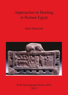 Cover image for Approaches to Healing in Roman Egypt