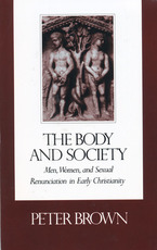 Cover image for The body and society: men, women, and sexual renunciation in early Christianity