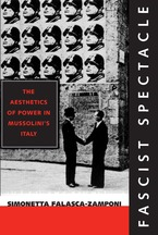 Cover image for Fascist spectacle: the aesthetics of power in Mussolini's Italy