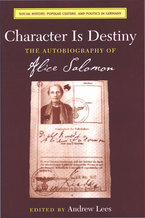 Cover image for Character Is Destiny: The Autobiography of Alice Salomon