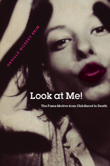 Cover image for Look at Me!: The Fame Motive from Childhood to Death