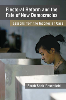 Cover image for Electoral Reform and the Fate of New Democracies: Lessons from the Indonesian Case