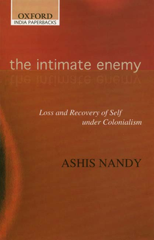 Cover image for The intimate enemy: loss and recovery of self under colonialism