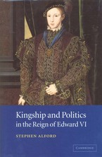Cover image for Kingship and politics in the reign of Edward VI