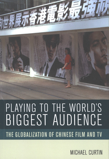 Cover image for Playing to the world's biggest audience: the globalization of Chinese film and TV