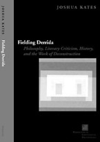 Cover image for Fielding Derrida: philosophy, literary criticism, history, and the work of deconstruction