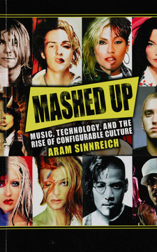 Cover image for Mashed up: music, technology, and the rise of configurable culture
