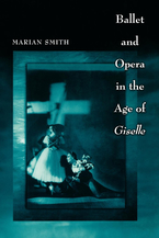 Cover image for Ballet and Opera in the Age of Giselle