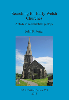 Cover image for Searching for Early Welsh Churches: A study in ecclesiastical geology