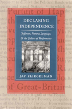 Cover image for Declaring independence: Jefferson, natural language & the culture of performance