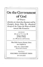 Cover image for On the government of God: a treatise wherein are shown by argument and by examples drawn from the abandoned society of the times the ways of God toward His creatures