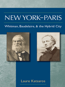 Cover image for New York-Paris: Whitman, Baudelaire, and the Hybrid City