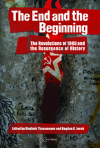 Cover image for The End and the Beginning: The Revolutions of 1989 and the Resurgence of History