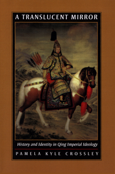 Cover image for A translucent mirror: history and identity in Qing imperial ideology