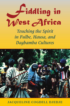 Cover image for Fiddling in West Africa: touching the spirit in Fulbe, Hausa, and Dagbamba cultures