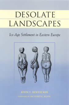 Cover image for Desolate landscapes: Ice-Age settlement in Eastern Europe