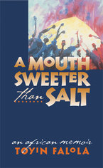 Cover image for A Mouth Sweeter Than Salt: An African Memoir